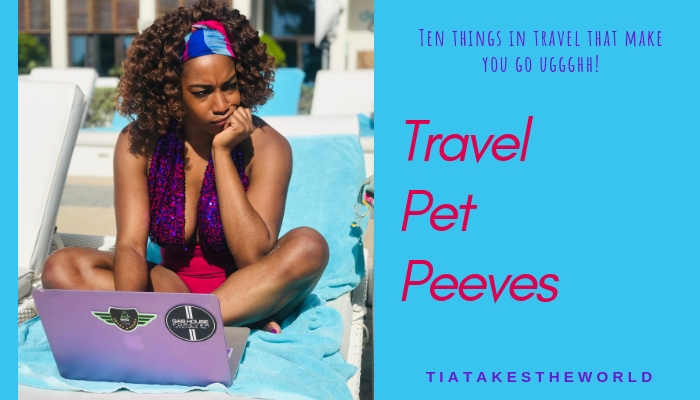 Travel Pet Peeves PT. 1