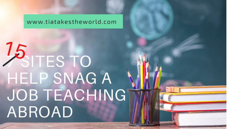 15 SITES TO HELP YOU SNAG A JOB TEACHING ABROAD (UPDATED)