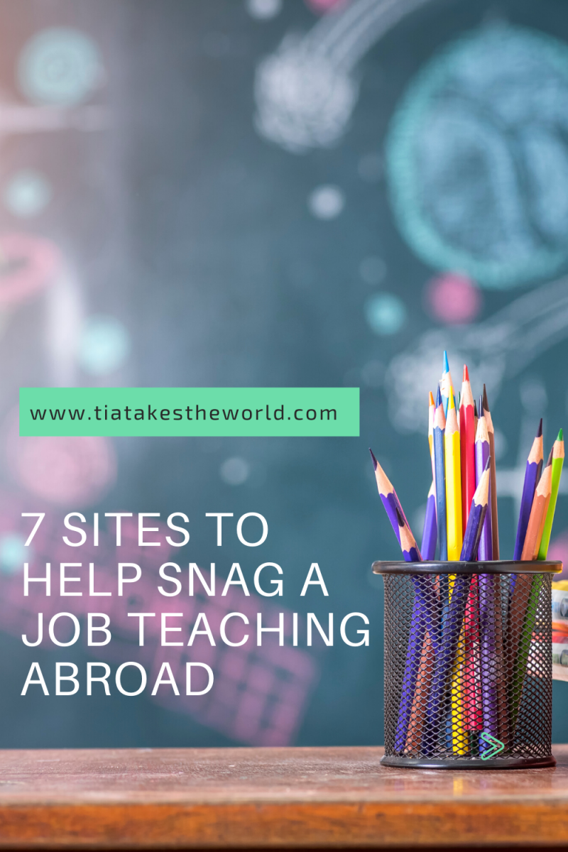 7 SITES TO HELP YOU SNAG A JOB TEACHING ABROAD