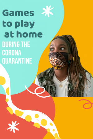 GAMES TO PLAY AT HOME DURING THE CORONAVIRUS QUARANTINE