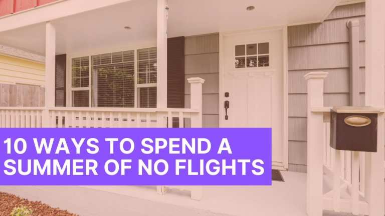 10 WAYS TO SPEND A SUMMER WITHOUT FLIGHTS